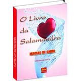 Livro Da Salamandra - Magias De Amor