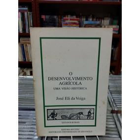 O Desenvolvimento Agricola Jose Eli Da Veiga