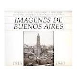 Imágenes De Buenos Aires - Fotografías 1915 - 1940 Nuevo