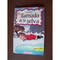 El Llamado De La Selva,para Niños-ilust-aut-jack London-mn4