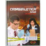 Criminalistica Actual. Ley, Ciencia Y Arte - Lexus