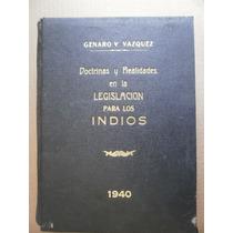 Genaro Vazquez Doctrinas Realidad En Legislacion Para Indios