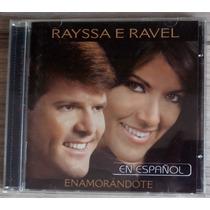 Cd Rayssa E Ravel Espanhol Enamorandote Original Novo Aa