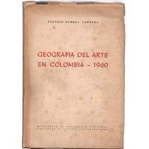 Barney Cabrera, Eugenio: Geografía Del Arte En Colombia 1960