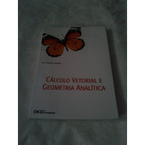 Cálculo Vetorial E Geometria Analítica José Roberto Julianel