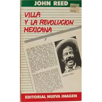 Villa Y La Revolución Mexicana - John Reed
