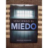 Venciendo El Miedo Guillermo Maldonado