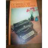 La Novela De Galvarino Y Elena. J.m.varas.autobiografado