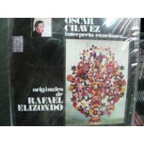 Oscar Chavez Interpreta Canciones Rafael Elizondo Cd Sellado