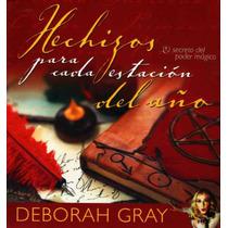 Hechizos Para Cada Estación Del Año - Deborah Gray