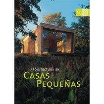 Arquitectura En Casas Pequeñas Monsa