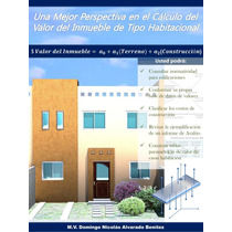 Valuación De Inmuebles Libro: Cálculo Valor Inmueble Habitac