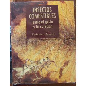 Libro, Insectos Comestibles .federico Arana