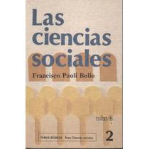 Las Ciencias Sociales / Francisco Paoli Bolio / Trillas