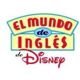 El Mundo De Ingles De Disney Ingles Sin Barreras Ibalpe