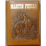 Martin Fierro Edicion De Lujo En Simil Piel En Altorelieve