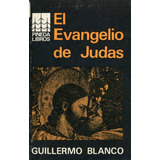 El Evangelio De Judas - Guillermo Blanco.