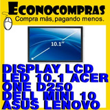 Display Lcd Led 10.1 Acer One D250 Dell Mini 10 Nueva
