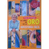 El Libro De Oro De Repostería Facíl De Choly Berreteaga
