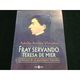 Adolfo Arrioja Vizcaíno, Fray Servando Teresa De Mier, Plaza
