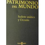 Enciclopedia Patrimonio Del Mundo Sudeste Asiatico Y Oceania