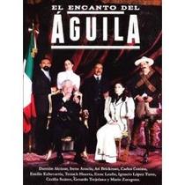 Dvd El Encanto Del Aguila / Damian Alzacar, Irene Azuela