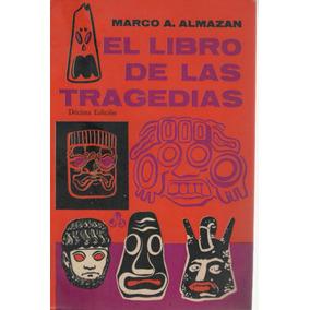 El Libro De Las Tragédias De Marco A. Almazán