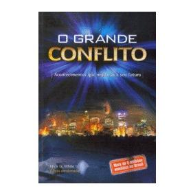Livro O Grande Conflito Ano 2008 Ellen G. White