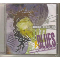 Jazz & Blues - Concierto Eclectico (compilacion Mexicana) Cd