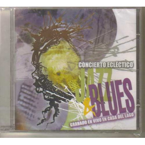 Jazz & Blues - Concierto Eclectico (compilacion Mexicana) Cd