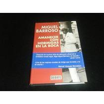 Libro Miguel Barroso - Amanecer Con Hormigas En La Boca Mp0