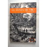 El Fenix De Oro Por Augusto Pinilla. Literatura Peruana