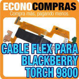Cable Flex Para Blackberry Torch 9800 100% Nuevo