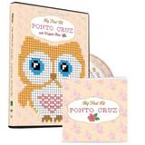 Curso Em Dvd My First Kit Ponto Cruz Com Wagner Reis [va121