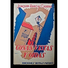 Cosas Vistas Y Oídas, Joaquín Haro Y Cadena. 1938