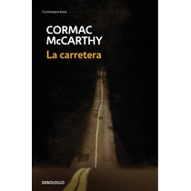 La Carretera ... Cormac Mccarthy Dhl