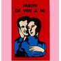 Jabón Ven A Mi / Recupera El Amor De El O Ella