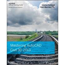 Mastering Autocad Civil 3d 2013; Holland, Louis Envío Gratis