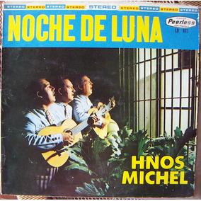 Bolero, Hermanos Michel, Noche De Luna, Lp 12´, Hecho México