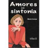 Amores En Sintonía / Mariví Cerisola / Trillas