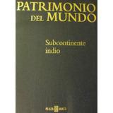 Enciclopedia Patrimonio Del Mundo Subcontinente Indio