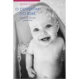O Despertar Do Bebê Práticas De Educ Psicomotora Janine Levy