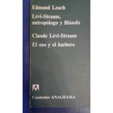 Lèvi-strauss, Antropòlogo Y Filòsofo. Edmund Leach.