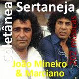 Coletânea Sertaneja João Mineiro & Marciano - 202 Músicas