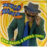 Cd Xico Xana - Bem Brasil O Forró 2001 - Frete Grátis