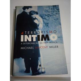 Terrorismo Intimo, A Deterioração Da Vida Erótica - Miller