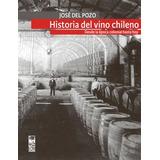 Historia Del Vino Chileno Desde La Época Colonial Hasta H