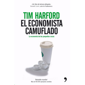 El Economista Camuflado - Tim Harford Digital