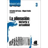 Alienación: Historia Y Actualidad - A. Infranca, M. Vedda