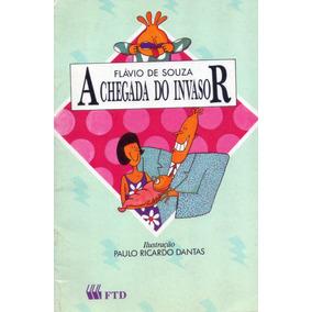 Livro: A Chegada Do Invasor - Autor: Flávio De Souza - 1998